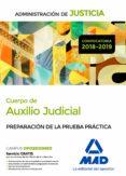 CUERPO DE AUXILIO JUDICIAL DE LA ADMINISTRACION DE JUSTICIA: PREPARACION DE LA PRUEBA PRACTICA - 9788414222140 - FRANCISCO ENRIQUE RODRIGUEZ RIVERA