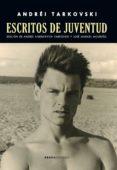 ESCRITOS DE JUVENTUD - 9788416160440 - ANDREI TARKOVSKI