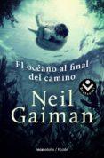 EL OCEANO AL FINAL DEL CAMINO - 9788416240340 - NEIL GAIMAN