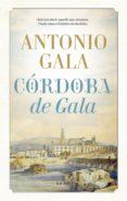 córdoba de gala-antonio gala-9788416392940