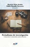 periodismo de investigación - research journalism-beatriz peña acuña-9788416549740