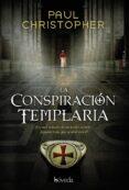 LA CONSPIRACION TEMPLARIA - 9788416691340 - PAUL CHRISTOPHER