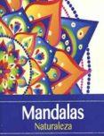 MANDALAS. NATURALEZA - 9788416739240 - VV.AA.