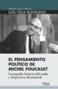 EL PENSAMIENTO POLÍTICO DE MICHEL FOUCAULT - 9788417134440 - LUIS FÉLIX BLENGINO