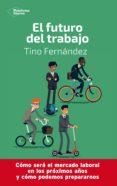 Descargar libros electrónicos italiano EL FUTURO DEL TRABAJO de TINO FERNANDEZ (Literatura española)