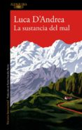 LA SUSTANCIA DEL MAL - 9788420426440 - LUCA D ANDREA