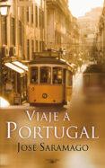 VIAJE A PORTUGAL - 9788420474540 - JOSE SARAMAGO