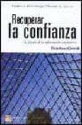 RECUPERAR LA CONFIANZA: EL FUTURO DE LA INFORMACION CORPORATIVA - 9788420537740 - SAMUEL A. DIPIAZZA