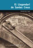 EL LLEGENDARI DE SANTES CREUS (COL·LECIO CAMI RAL 43) - 9788423208340 - EUFEMIA FORT I COGUL