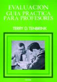 EVALUACION: GUIA PRACTICA PARA PROFESORERS - 9788427704640 - TERRY TENBRINK