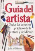 GUIA DEL ARTISTA - 9788428211840 - JOHN WILKINSON