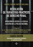 RESOLUCION DE SUPUESTOS PRACTICOS DE DERECHO PENAL (4ª ED.): OPOSICON DE ACCESO A LA ESCALA EJECUTIVA DE LA POLICIA NACIONAL  ADAPTADOS A LAS LEYES ORGÁNICAS 1/2015 Y 2/2015, DE 30 DE MARZO - 9788430975440 - MANUEL DAMIAN CANTERO BERLANGA