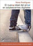 EL NUEVO IDEAL DEL AMOR EN ADOLESCENTES DIGITALES: EL CONTROL OBSESIVO DENTRO Y FUERA DLE MUNDO DIGITAL - 9788433027740 - NORA RODRIGUEZ