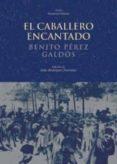 EL CABALLERO ENCANTADO - 9788446018940 - BENITO PEREZ GALDOS