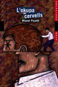 L OKUPA DE CERVELLS - 9788448921040 - MIQUEL PUJADO