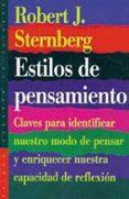 ESTILOS DE PENSAMIENTO: CLAVES PARA IDENTIFICAR NUESTRO MODO DE P ENSAR Y ENRIQUECER NUESTRA CAPACIDAD DE REFLEXION - 9788449306440 - ROBERT STERNBERG