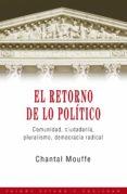 EL RETORNO DE LO POLITICO: COMUNIDAD, CIUDADANIA, PLURALISMO, DEM OCRACIA RADICAL - 9788449307140 - CHANTAL MOUFFE