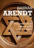 UNA REVISION DE LA HISTORIA JUDIA Y OTROS ENSAYOS - 9788449331640 - HANNAH ARENDT