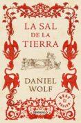 LA SAL DE LA TIERRA - 9788466333740 - DANIEL WOLF
