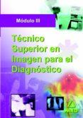 TECNICO SUPERIOR DE IMAGEN PARA EL DIAGNOSTICO. MODULO III - 9788466570640 - VV.AA.