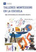TALLERES MONTESSORI EN LA ESCUELA - 9788478847440 - NO ESPECIFICADO
