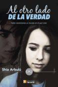 AL OTRO LADO DE LA VERDAD - 9788484693840 - ARBULU SHIA