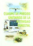 CUADRO DE PRECIOS UNITARIOS DE LA ACTIVIDAD FORESTAL (CON CD-ROM) - 9788484762140 - VV.AA.