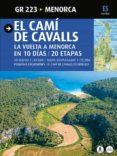 EL CAMI DE CAVALLS. LA VUELTA A MENORCA EN 10 DIAS. 20 ETAPAS - 9788484785040 - SERGI LARA