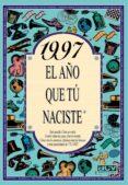 1997 EL AÑO QUE TU NACISTE - 9788489589940 - ROSA COLLADO BASCOMPTE