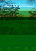 ACTAS DEL SEGUNDO CONGRESO NACIONAL DE HISTORIA DE LA CONSTRUCCIO N - 9788489977440 - VV.AA.