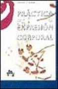 PRACTICA DE LA EXPRESION CORPORAL (4ªED.) - 9788489987340 - TOMAS MOTOS TERUEL