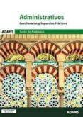 CUESTIONARIOS Y SUPUESTOS ADMINISTRATIVOS DE LA JUNTA DE ANDALUCIA - 9788490259740 - VV.AA.