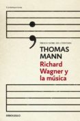 RICHARD WAGNER Y LA MUSICA - 9788490324240 - THOMAS MANN