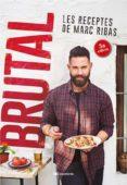 BRUTAL: LES RECEPTES DE MARC RIBAS - 9788490347140 - MARC RIBAS
