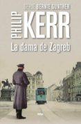 LA DAMA DE ZAGREB (SERIE BERNIE GUNTHER 10) - 9788490566640 - PHILIP KERR