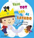 VAIG TOT SOL AL LAVABO - 9788490572740 - VV.AA.