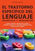 EL TRASTORNO ESPECIFICO DEL LENGUAJE. DIAGNOSTICO E INTERVENCION - 9788490640340 - VV.AA.