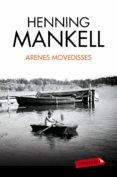 ARENES MOVEDISSES - 9788490663240 - HENNING MANKELL