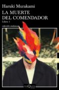 LA MUERTE DEL COMENDADOR (LIBRO 1) - 9788490665640 - HARUKI MURAKAMI