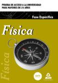 FISICA. PARTE ESPECIFICA: PRUEBA DE ACCESO A LA UNIVERSIDAD PARA LOS MAYORES DE 25 AÑOS - 9788490934340 - VV.AA.