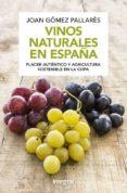 VINOS NATURALES EN ESPAÑA - 9788491181040 - JOAN GOMEZ PALLARES