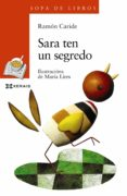 SARA TEN UN SEGREDO - 9788491213840 - RAMON CARIDE