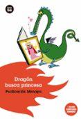 DRAGON BUSCA PRINCESA - 9788493482640 - PURIFICACION MENAYA