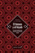 EL HIMEN Y EL HIYAB: POR QUE EL MUNDO ARABE NECESITA UNA REVOLUCION SEXUAL - 9788494886140 - MONA ELTAHAWY
