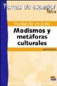 HABLANDO EN PLATA: MODISMOS Y METAFORAS CULTURALES (TEMAS DE ESPA ÑOL. LEXICO) - 9788495986740 - MARIA PRIETO GRANDE