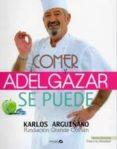 COMER Y ADELGAZAR - SE PUEDE - 9788496177840 - KARLOS ARGUIÑANO