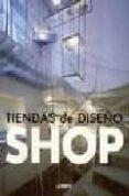 TIENDAS DE DISEÑO: SHOP - 9788496424340 - CARLES BROTO