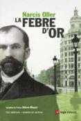 LA FEBRE D OR (SELECCIO DE CAPITOLS) - 9788496970540 - NARCIS OLLER