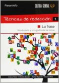 TECNICAS DE REDACCION 1: LA FRASE - 9788497328340 - ANDREA PASTOR