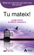 TU MATEIX! - 9788497358040 - JAUME SOLER
